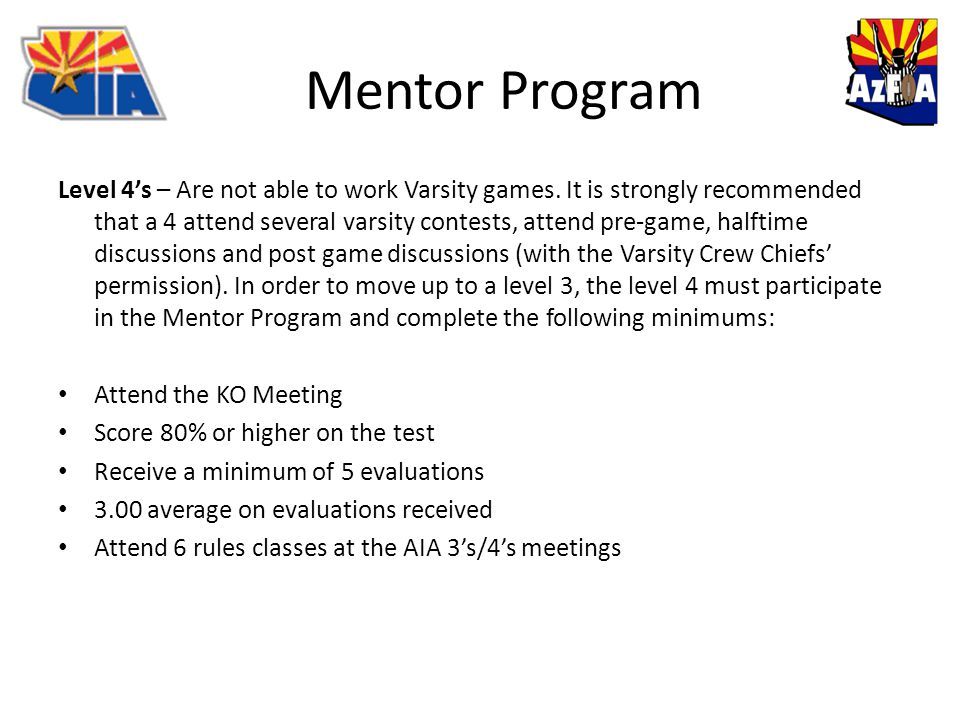 Mentor Program Level 4's – Are not able to work Varsity games.
