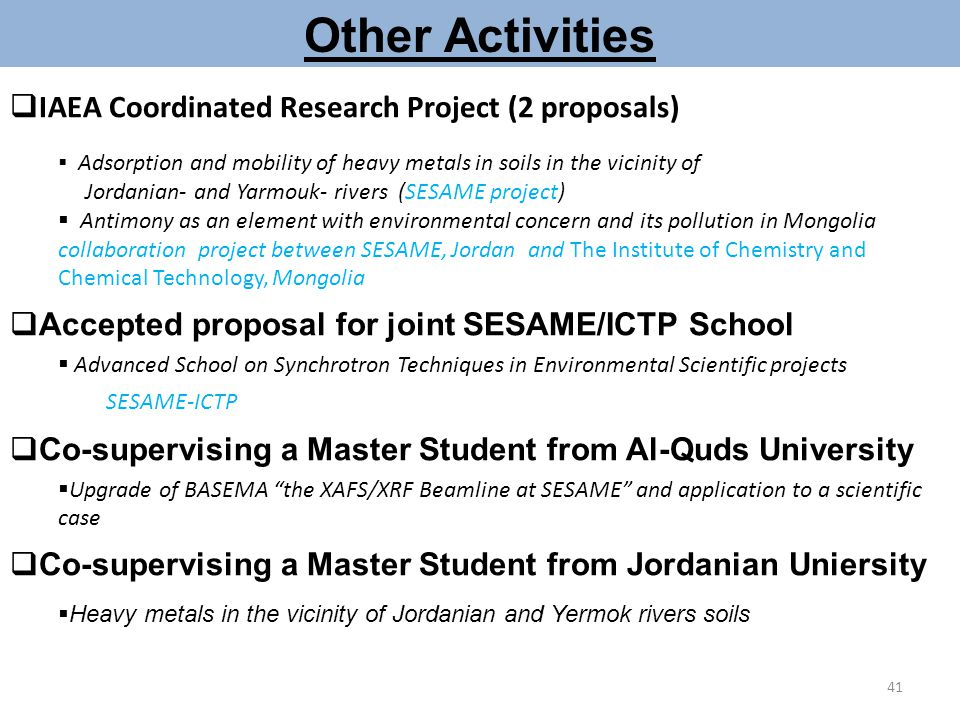 Other Activities  IAEA Coordinated Research Project (2 proposals)  Adsorption and mobility of heavy metals in soils in the vicinity of Jordanian- an
