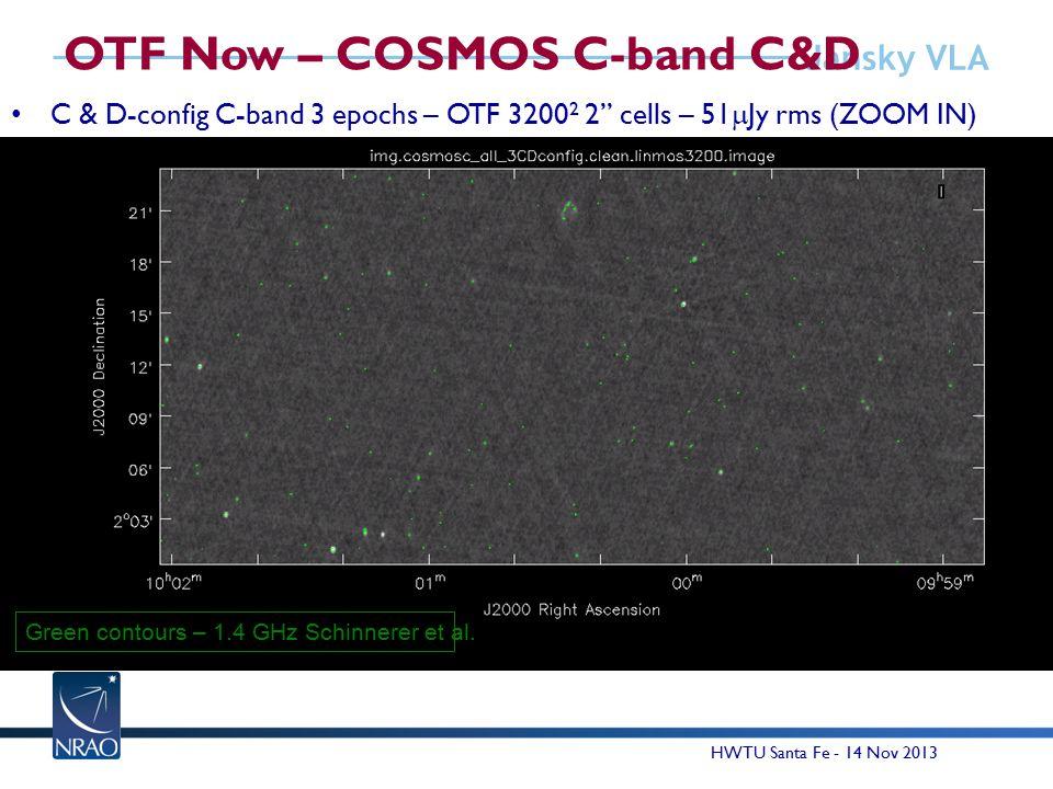 Jansky VLA OTF Now – COSMOS C-band C&D C & D-config C-band 3 epochs – OTF 3200 2 2 cells – 51  Jy rms (ZOOM IN) 16 HWTU Santa Fe - 14 Nov 2013 Green contours – 1.4 GHz Schinnerer et al.