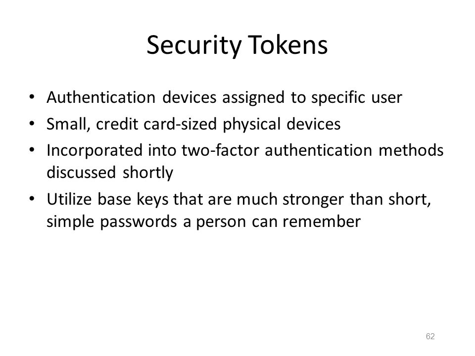 61 Certificate-Based Authentication Can use digital certificates to authenticate users Organization sets up a Public Key Infrastructure (PKI) that gen