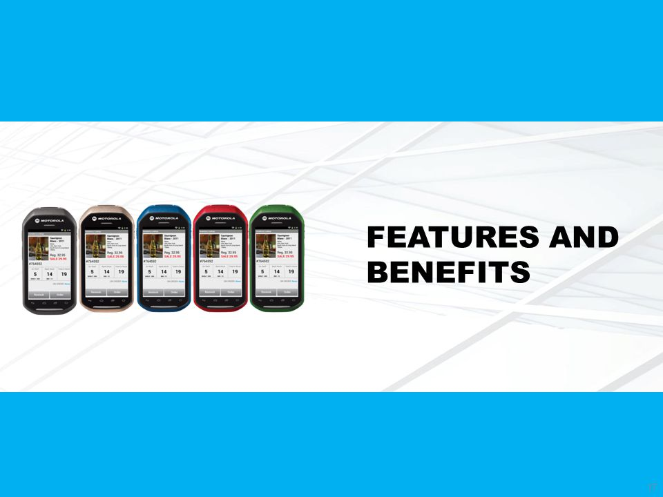 17 FEATURES AND BENEFITS