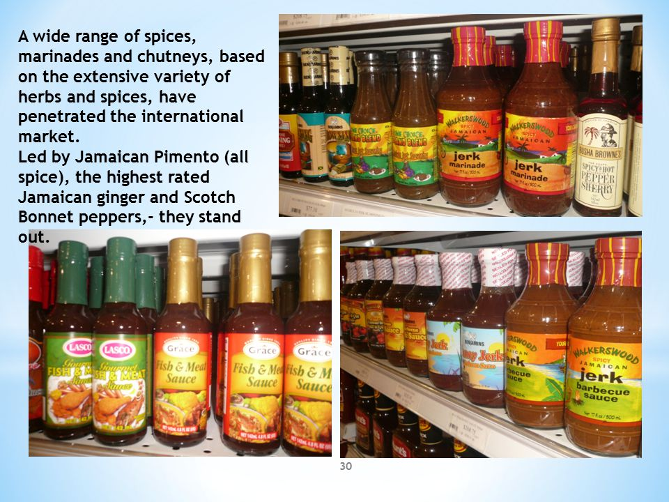 29 Jamaica has developed a wide range of Rum Creams to successfully challenge the traditional international brands of cream spirits
