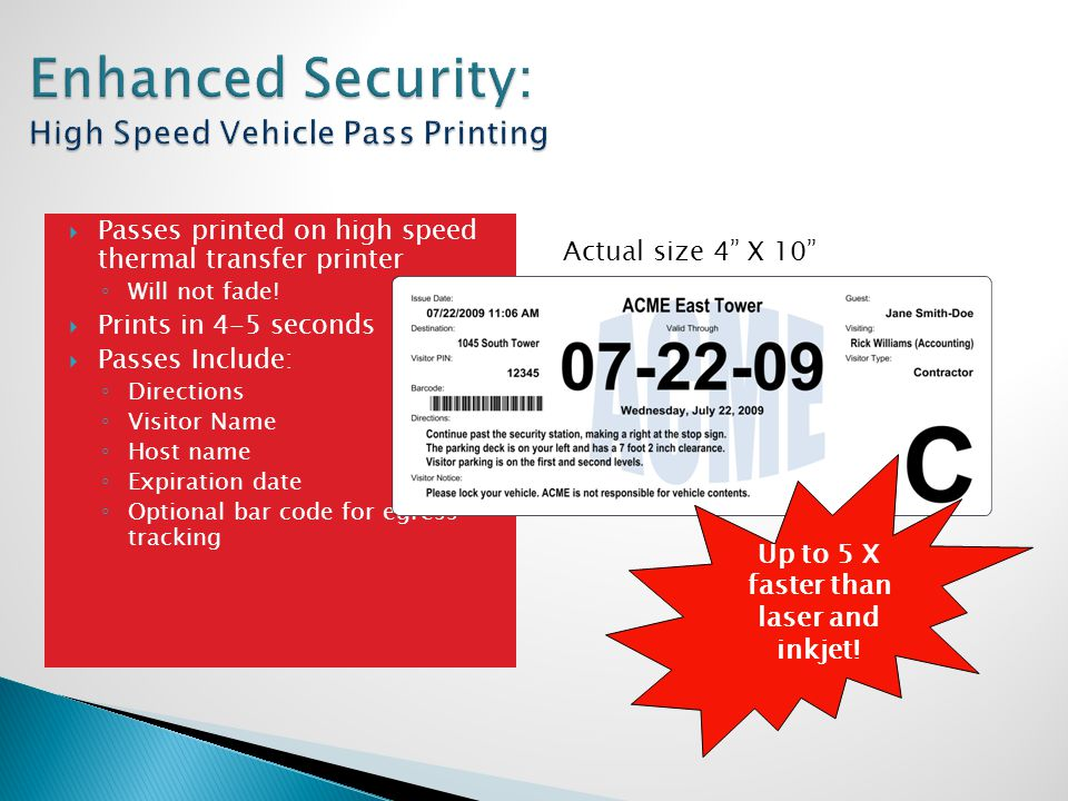  Passes printed on high speed thermal transfer printer ◦ Will not fade.