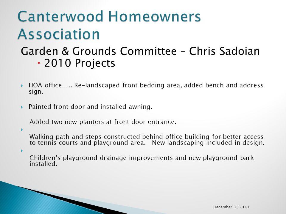 Garden & Grounds Committee – Chris Sadoian  2010 Projects  HOA office…..