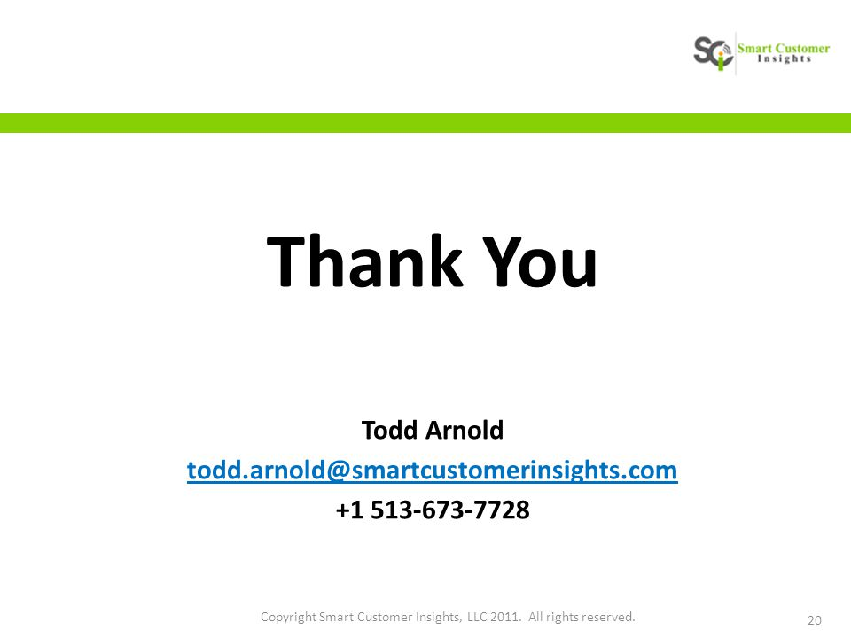 20 Copyright Smart Customer Insights, LLC 2011. All rights reserved.