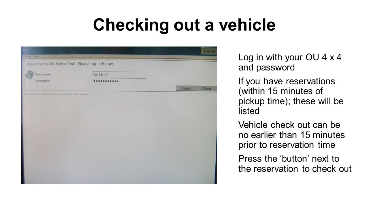 Checking out a vehicle Press the 'button' next to the reservation to check out; the button has your confirmation # (reservation #) listed If you have multiple vehicles to check out; you will need to check out ONE at a time