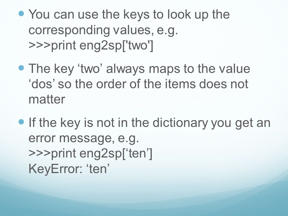 You can use the keys to look up the corresponding values, e.g.