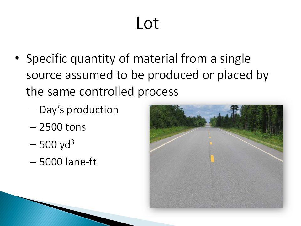 Lot size: 4500 tons Sublot: 750 tons