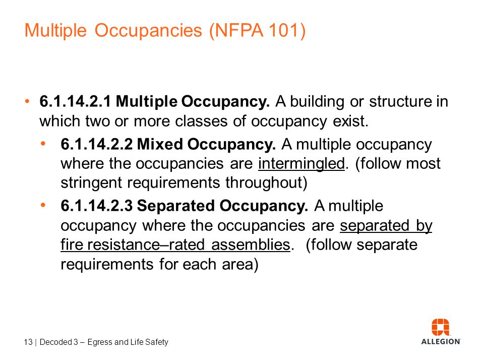 Occupancy Classifications and Use Groups Some are a little tricky… A college classroom building is a Business occupancy, but if a college classroom holds 50 or more, it is an Assembly occupancy.