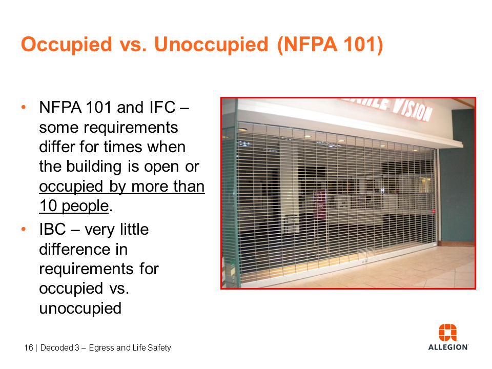 15 | Decoded 3 – Egress and Life Safety Question According to NFPA 101, when is a building considered occupied .
