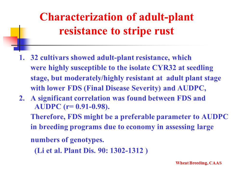 1. 32 cultivars showed adult-plant resistance, which were highly susceptible to the isolate CYR32 at seedling stage, but moderately/highly resistant a