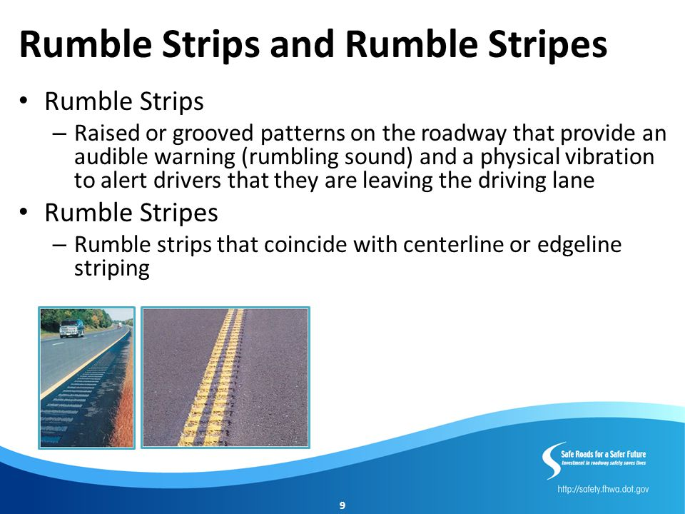 Rumble Strips and Rumble Stripes (continued) Low cost countermeasure.