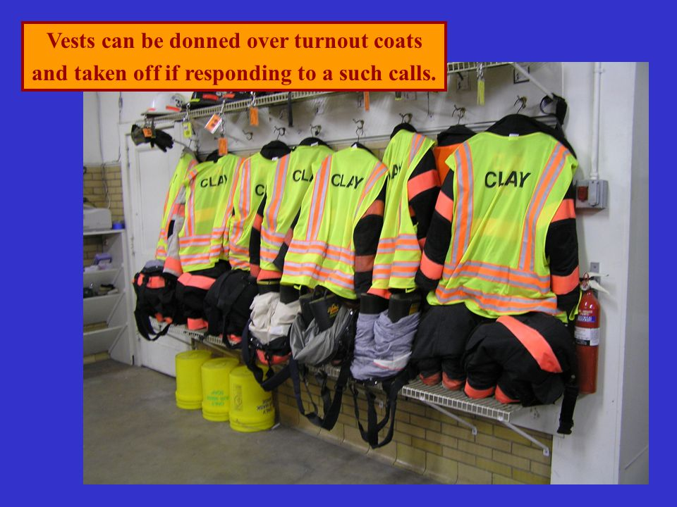 Vests can be donned over turnout coats and taken off if responding to a such calls.