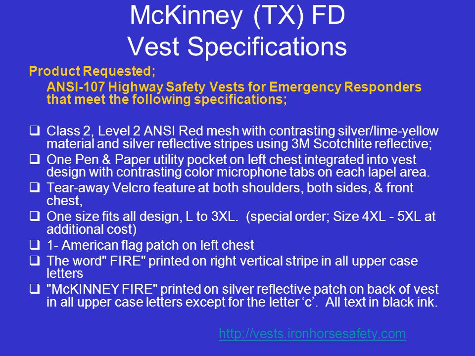 McKinney (TX) FD Vest Specifications Product Requested; ANSI-107 Highway Safety Vests for Emergency Responders that meet the following specifications;