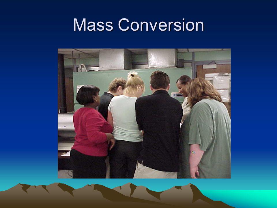 Mass Conversion