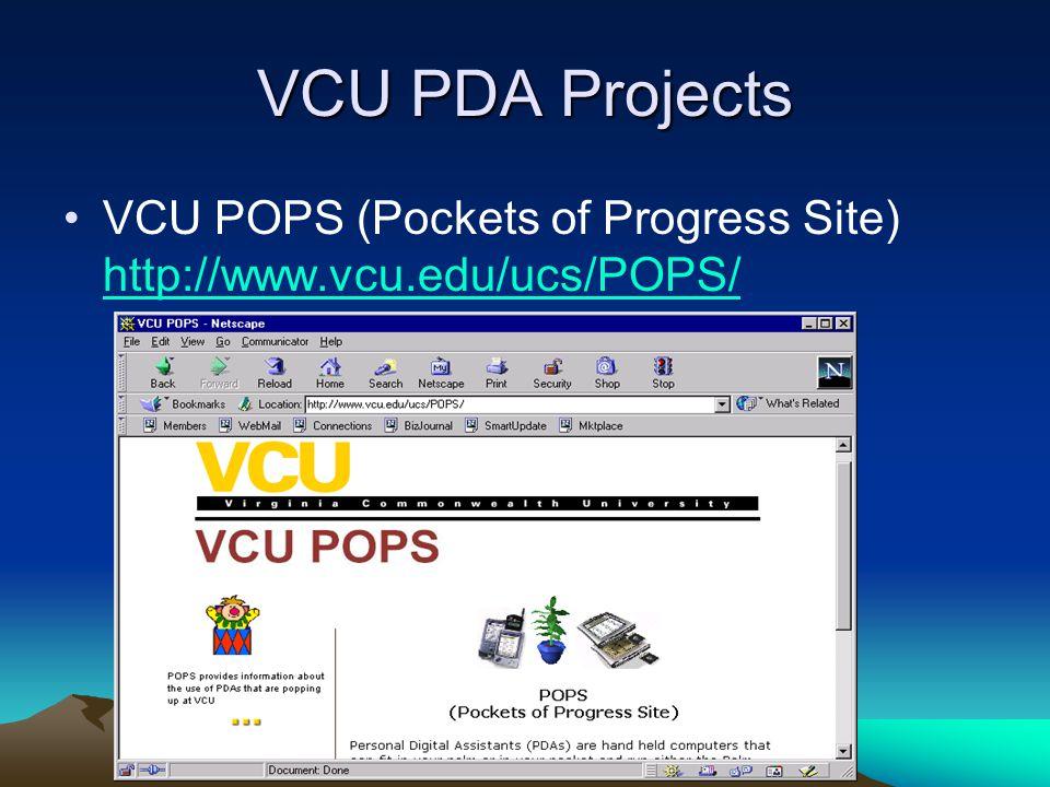 VCU PDA Projects VCU POPS (Pockets of Progress Site) http://www.vcu.edu/ucs/POPS/ http://www.vcu.edu/ucs/POPS/