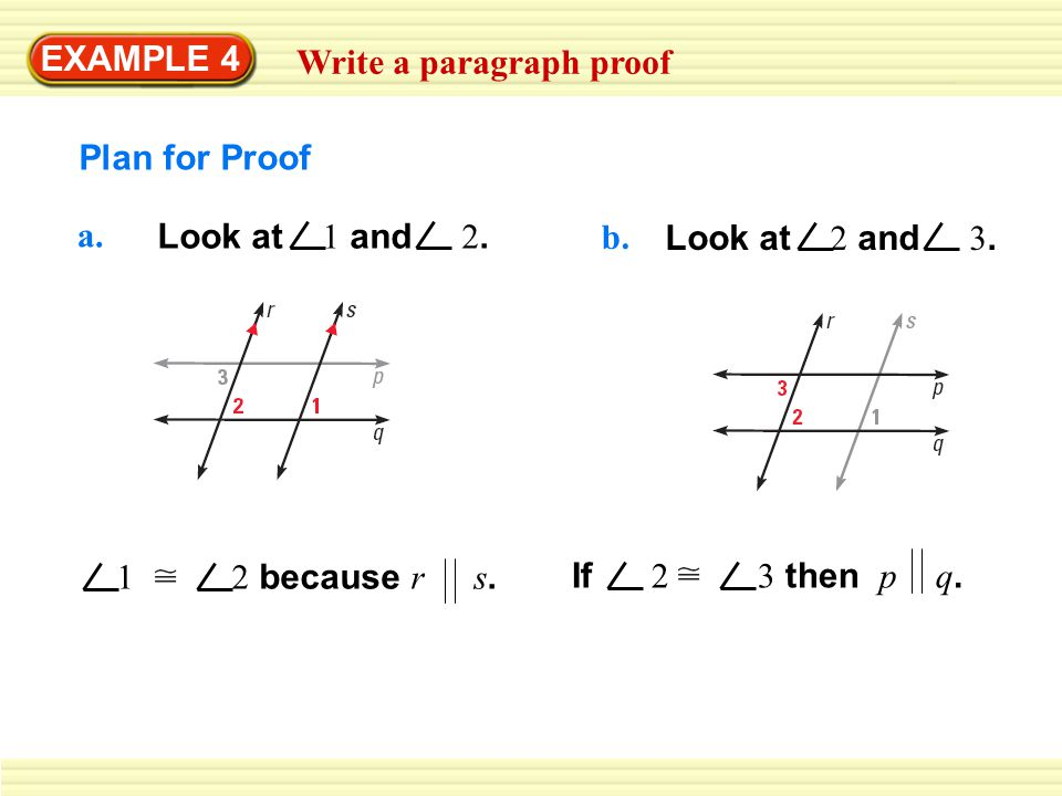 EXAMPLE 4 Write a paragraph proof Plan in Action a.