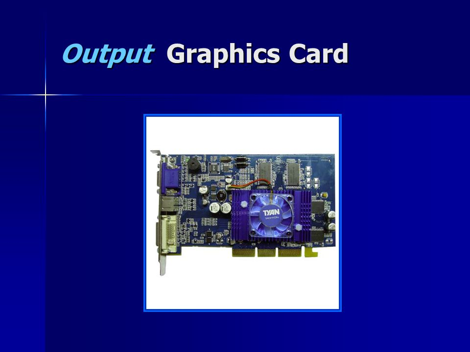 Output Graphics Card