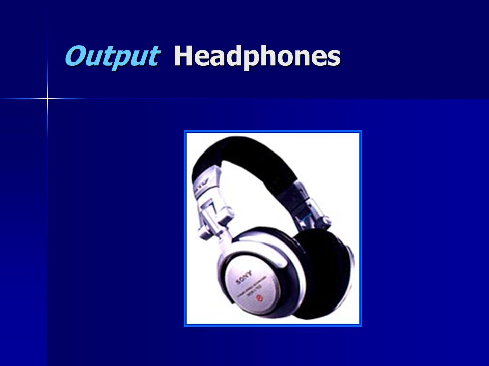 Output Headphones