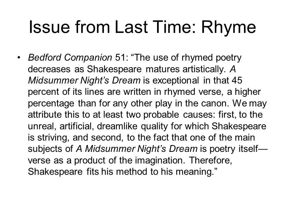 Issue from Last Time: Rhyme Bedford Companion 51: The use of rhymed poetry decreases as Shakespeare matures artistically.