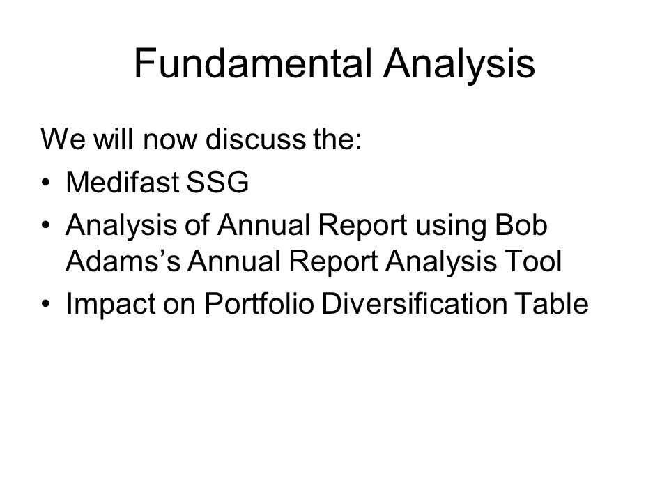 Fundamental Analysis We will now discuss the: Medifast SSG Analysis of Annual Report using Bob Adams's Annual Report Analysis Tool Impact on Portfolio Diversification Table