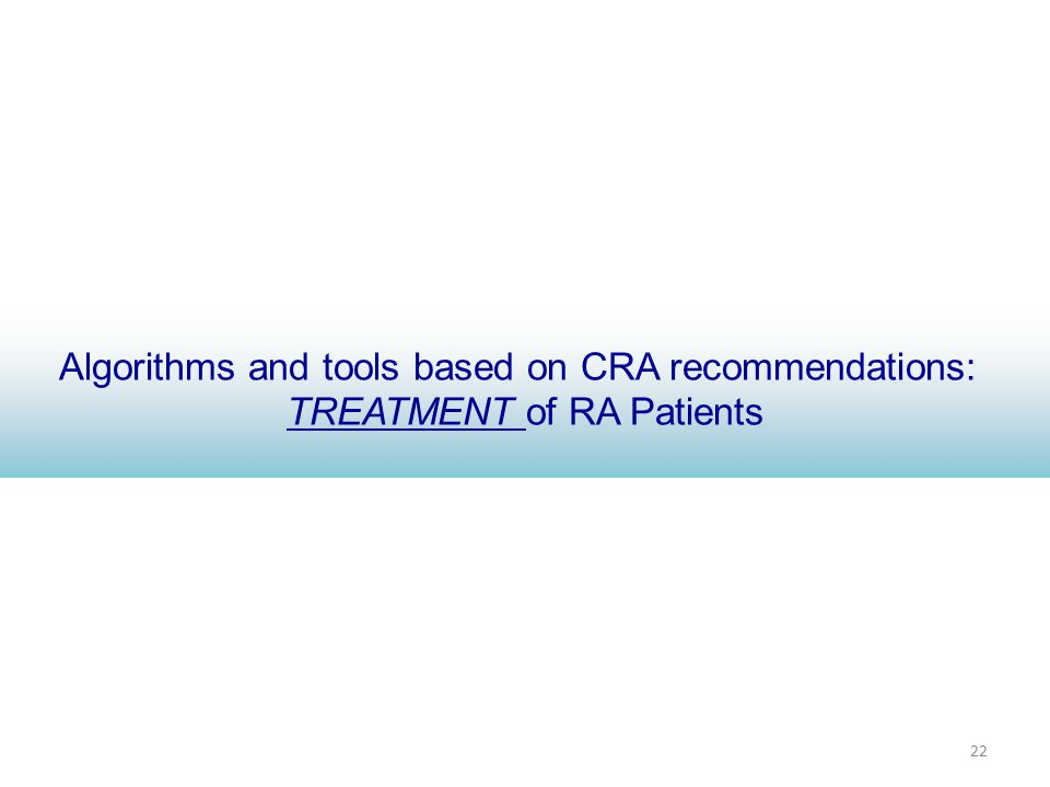 22 Algorithms and tools based on CRA recommendations: TREATMENT of RA Patients