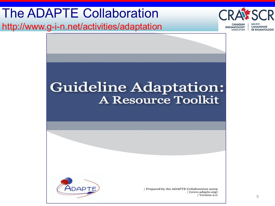 9 The ADAPTE Collaboration http://www.g-i-n.net/activities/adaptation