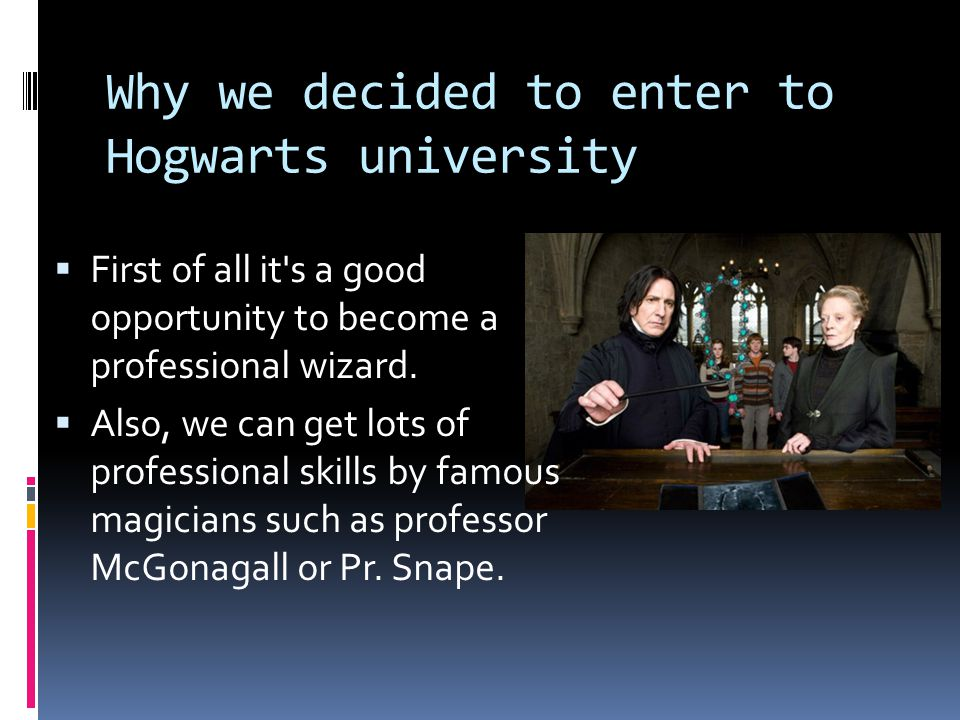  First of all it s a good opportunity to become a professional wizard.