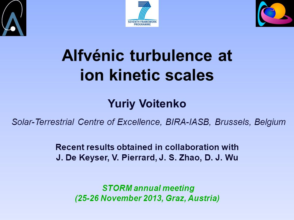 Alfvénic turbulence at ion kinetic scales Yuriy Voitenko Solar-Terrestrial Centre of Excellence, BIRA-IASB, Brussels, Belgium Recent results obtained