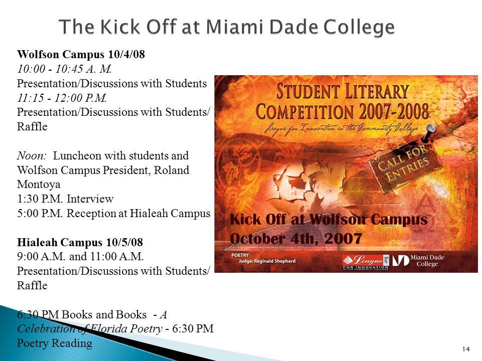 Wolfson Campus 10/4/08 10:00 - 10:45 A. M. Presentation/Discussions with Students 11:15 - 12:00 P.M. Presentation/Discussions with Students/ Raffle No