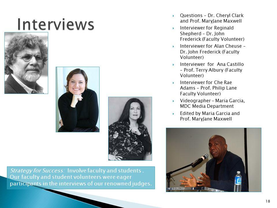  Questions – Dr. Cheryl Clark and Prof. MaryJane Maxwell  Interviewer for Reginald Shepherd – Dr. John Frederick (Faculty Volunteer)  Interviewer f