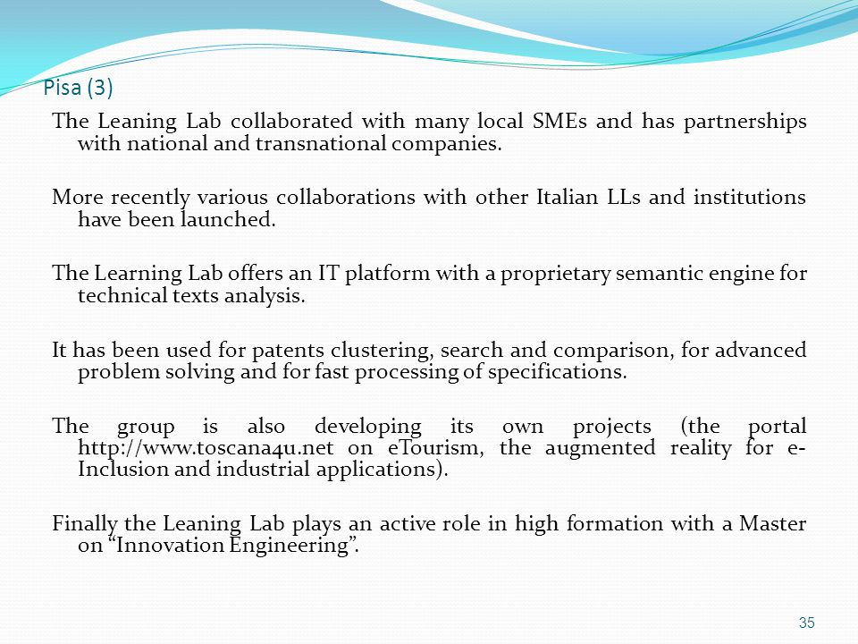 Pisa (3) The Leaning Lab collaborated with many local SMEs and has partnerships with national and transnational companies.