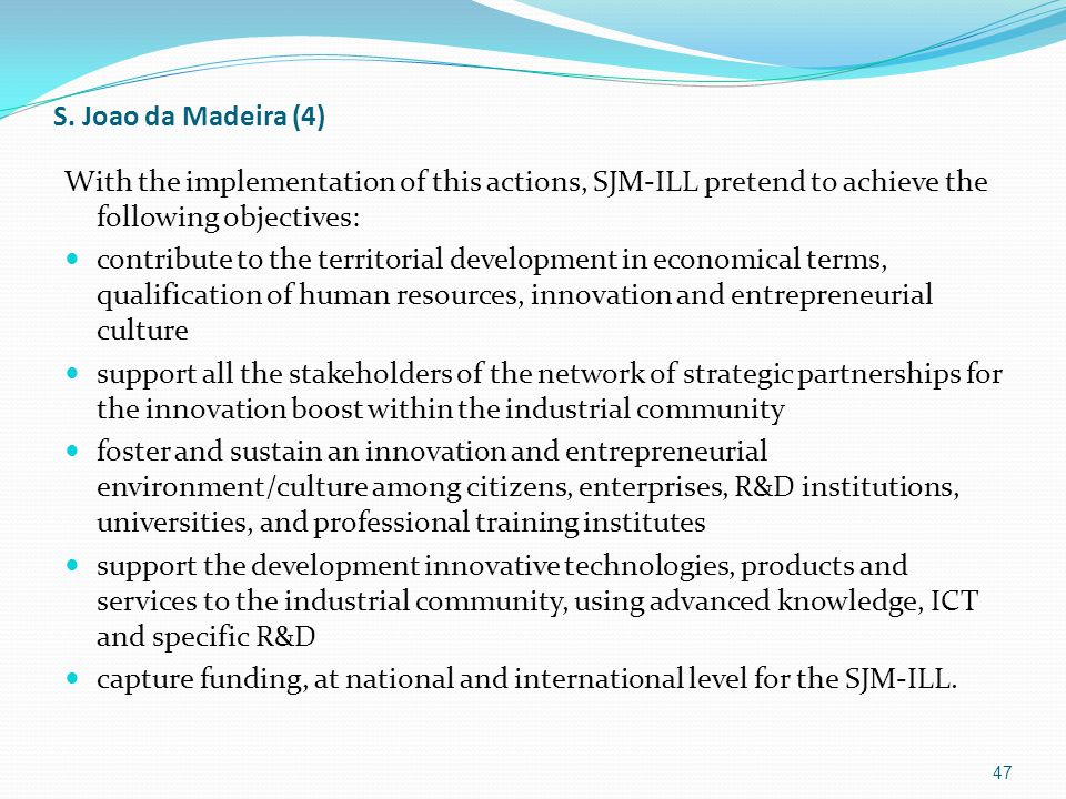 S. Joao da Madeira (4) With the implementation of this actions, SJM-ILL pretend to achieve the following objectives: contribute to the territorial dev