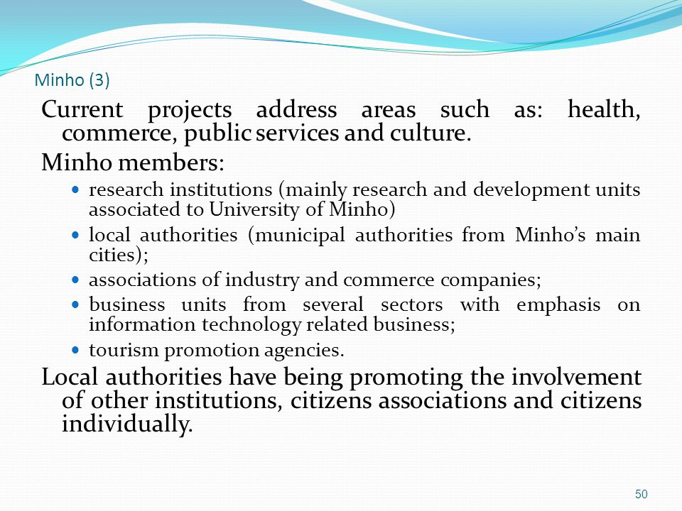 Minho (3) Current projects address areas such as: health, commerce, public services and culture.