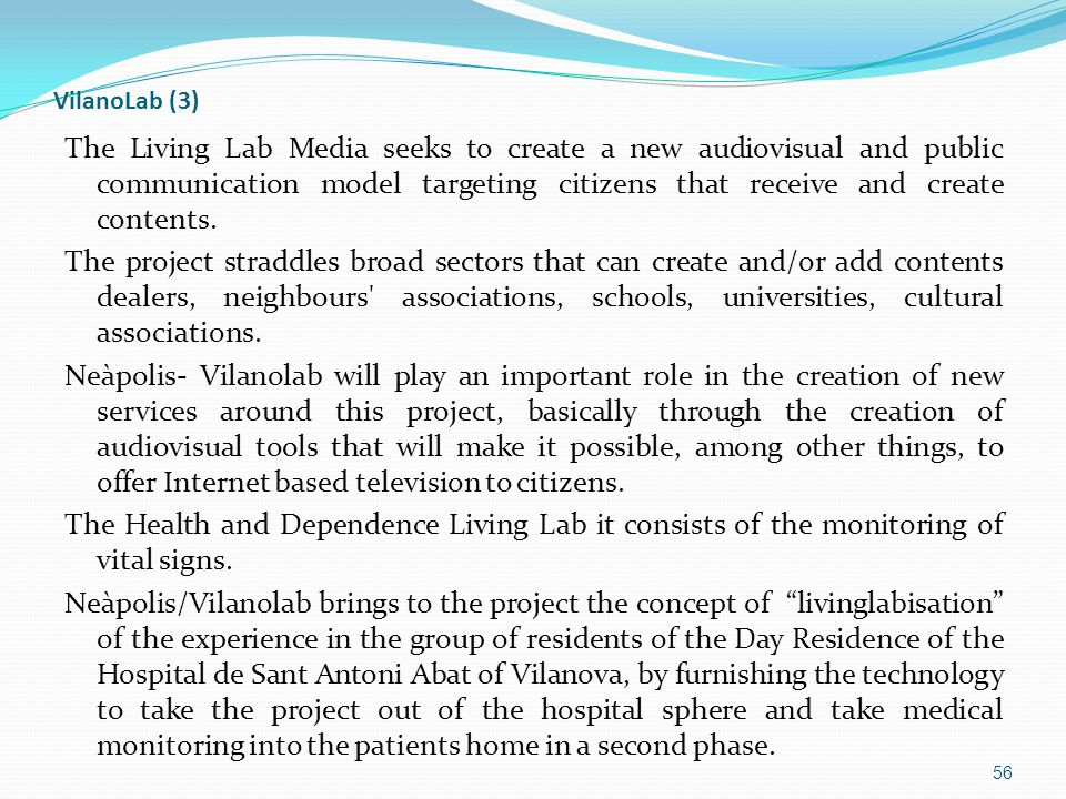 VilanoLab (3) The Living Lab Media seeks to create a new audiovisual and public communication model targeting citizens that receive and create contents.