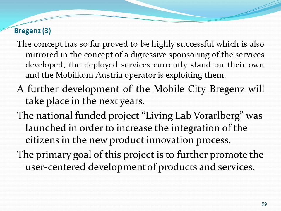 Bregenz (3) The concept has so far proved to be highly successful which is also mirrored in the concept of a digressive sponsoring of the services developed, the deployed services currently stand on their own and the Mobilkom Austria operator is exploiting them.