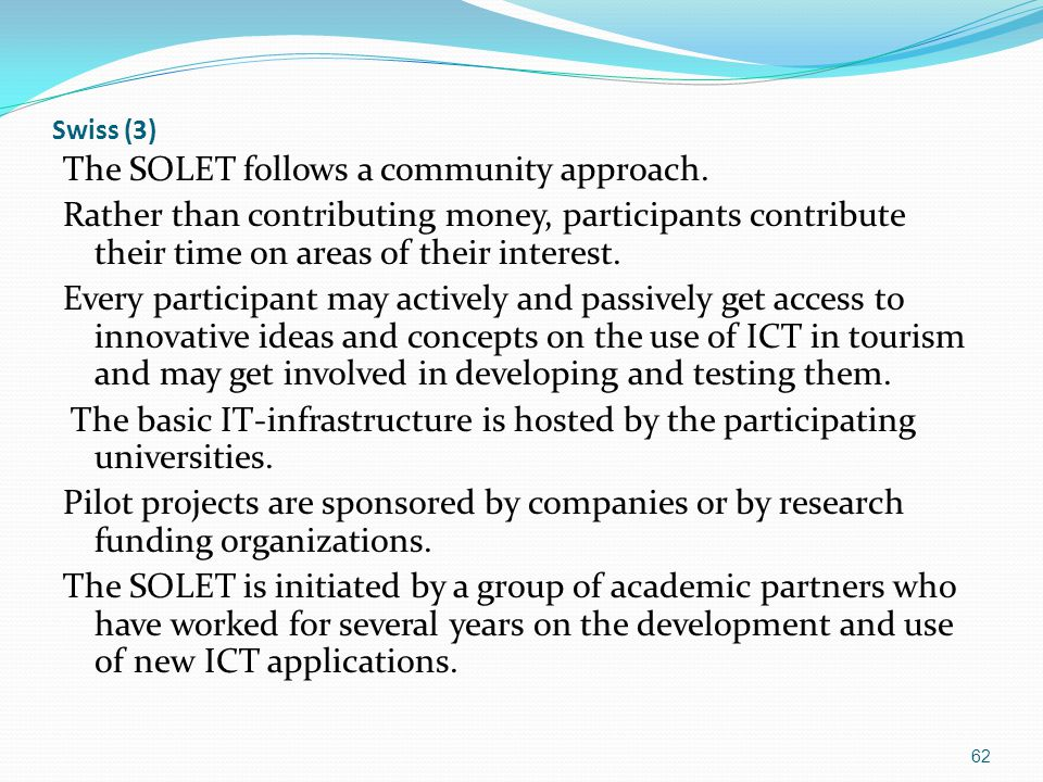 Swiss (3) The SOLET follows a community approach.