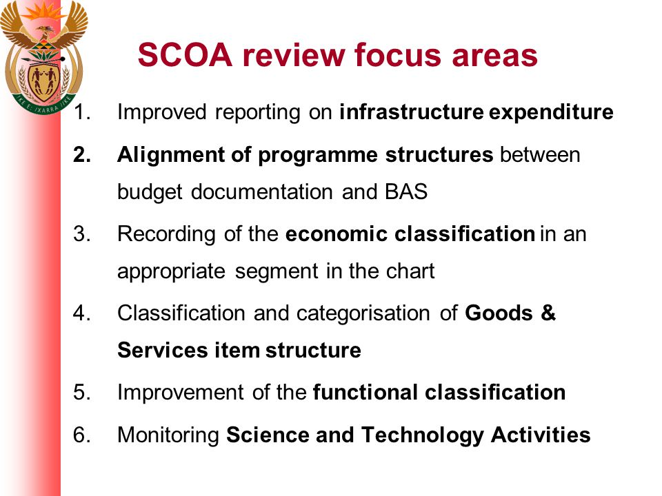 Change management Training –Road shows and training in Jan - March, including Auditors –Review of SCOA definitions and training manuals and process Updated classification guides and circulars Call centre and classification committee to provide rules and classification support Assistance with systems changes