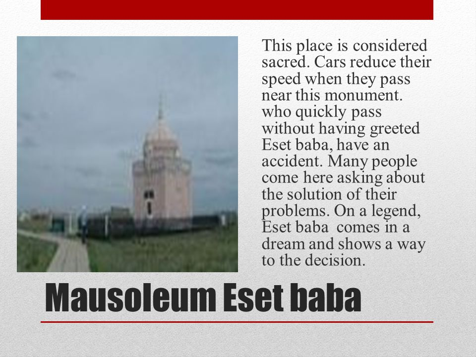 Mausoleum Eset baba This place is considered sacred.