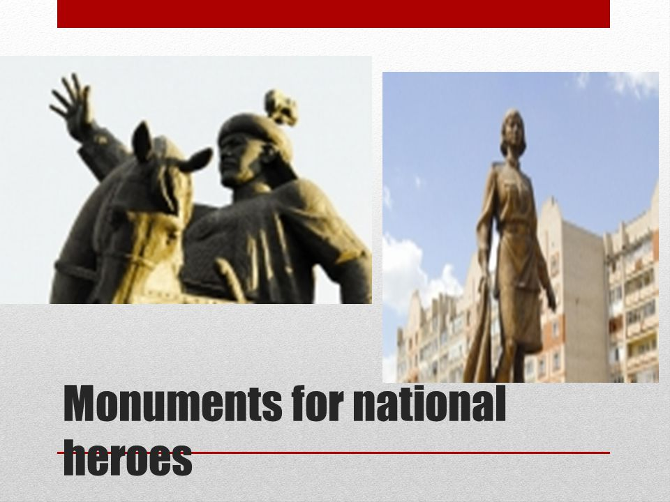 Monuments for national heroes