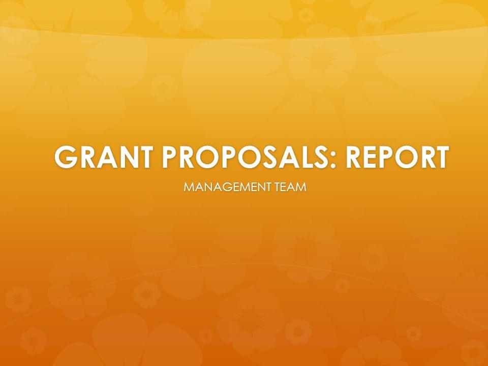 GRANT PROPOSALS: REPORT MANAGEMENT TEAM
