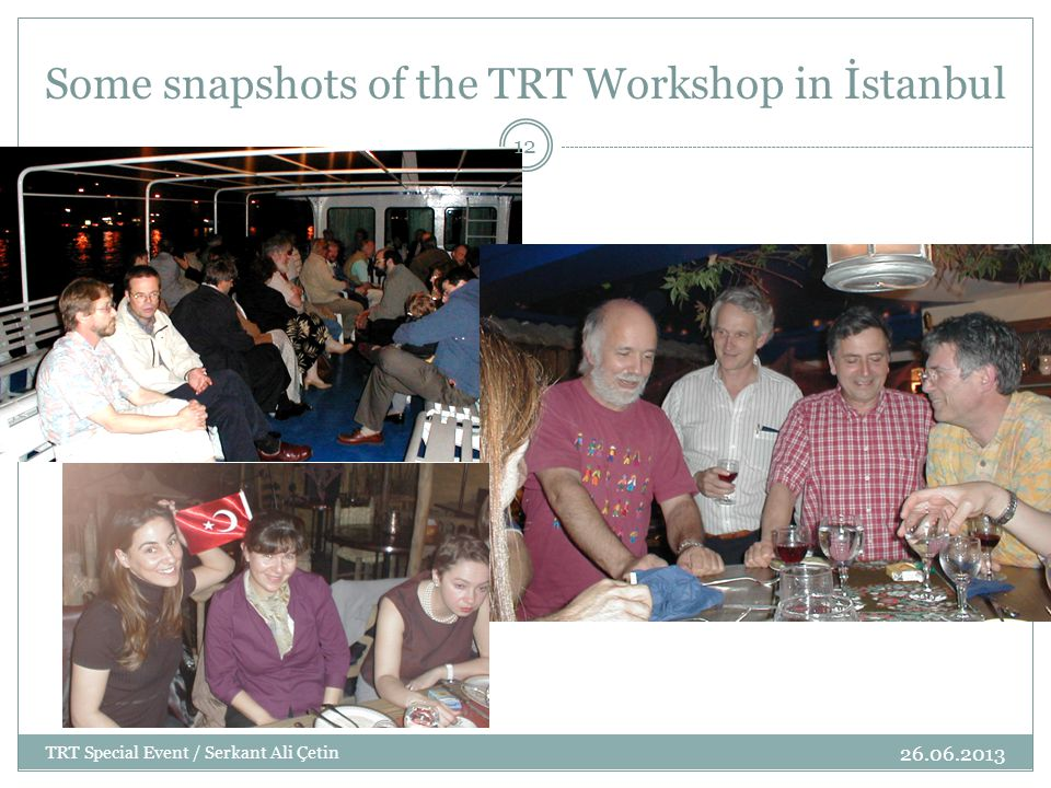 Some snapshots of the TRT Workshop in İstanbul 26.06.2013 TRT Special Event / Serkant Ali Çetin 12