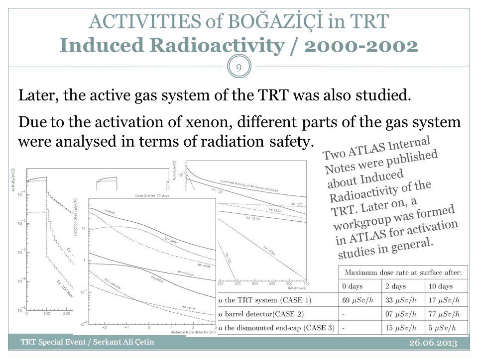 The 2001 TRT Workshop was hosted by Boğaziçi 26.06.2013 TRT Special Event / Serkant Ali Çetin 10