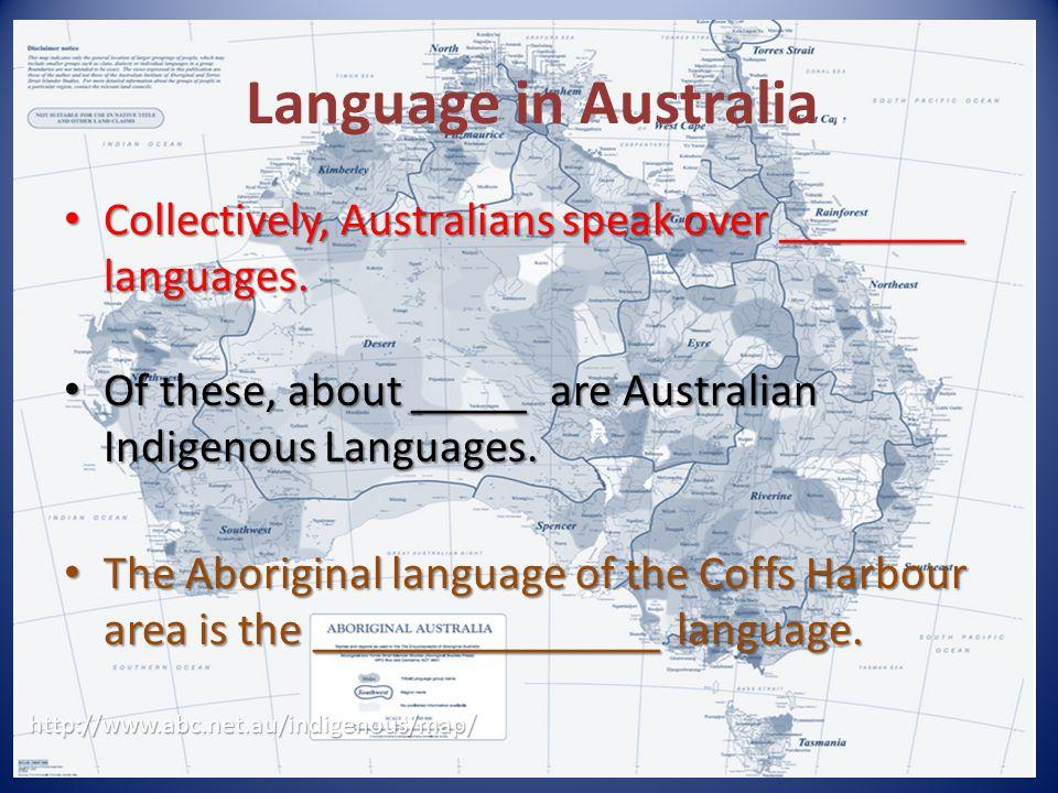 Collectively, Australians speak over ________ languages.