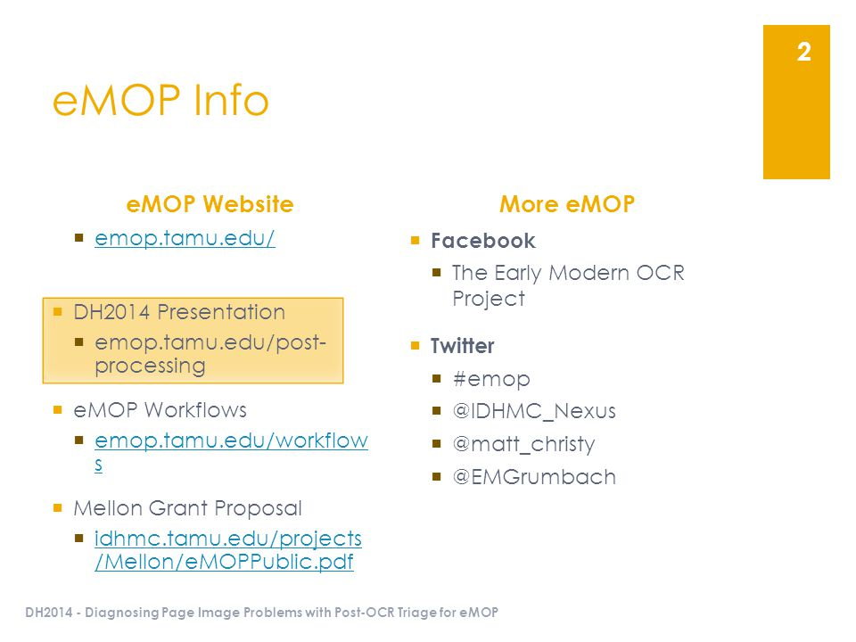  emop.tamu.edu/ emop.tamu.edu/  DH2014 Presentation  emop.tamu.edu/post- processing  eMOP Workflows  emop.tamu.edu/workflow s emop.tamu.edu/workf