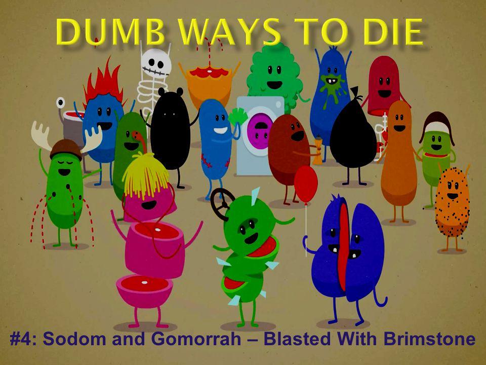 #4: Sodom and Gomorrah – Blasted With Brimstone