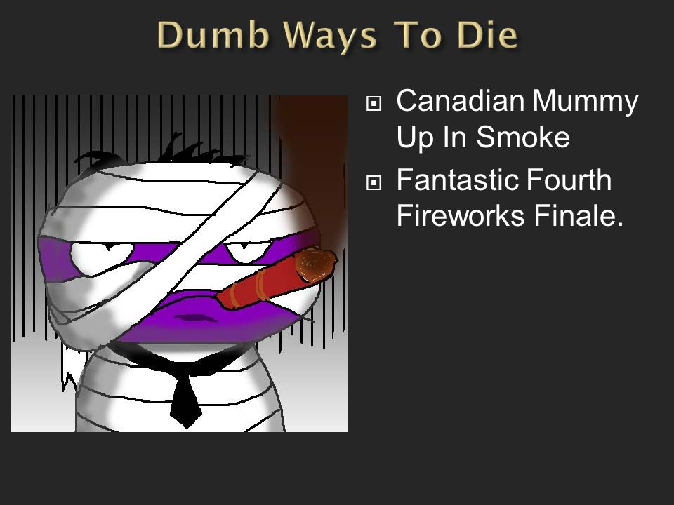  Canadian Mummy Up In Smoke  Fantastic Fourth Fireworks Finale.