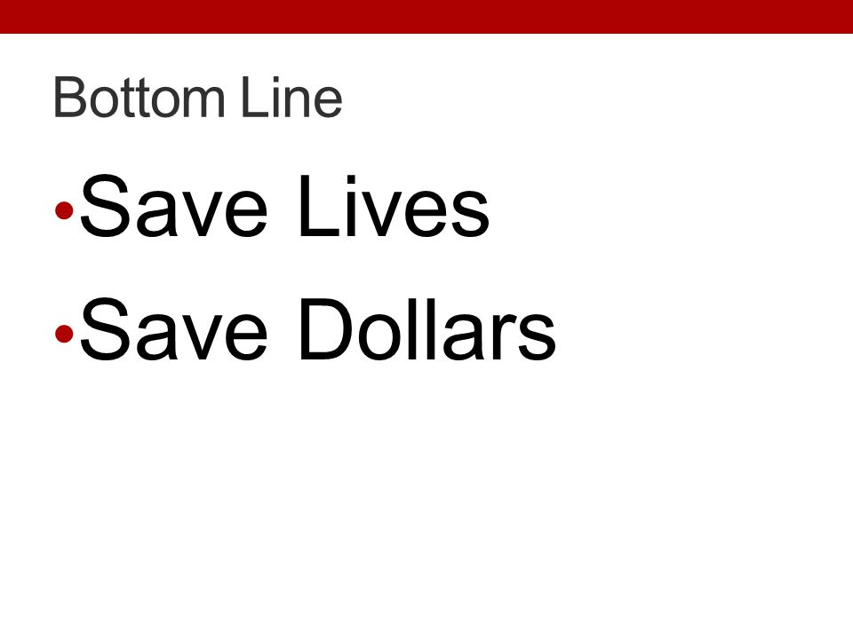 Save Lives Save Dollars Bottom Line