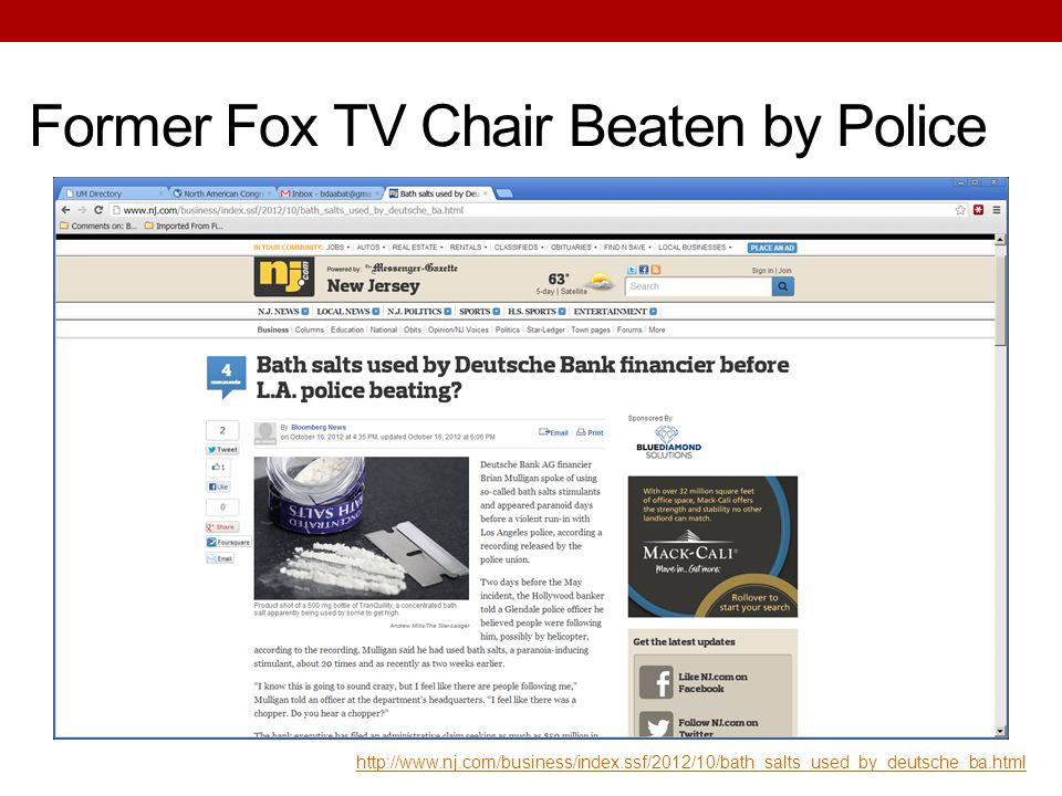 Former Fox TV Chair Beaten by Police http://www.nj.com/business/index.ssf/2012/10/bath_salts_used_by_deutsche_ba.html