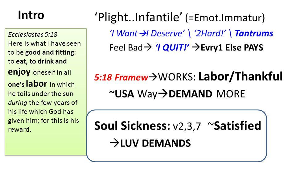 Intro 'Plight..Infantile' (=Emot.Immatur) 'I Want  I Deserve' \ '2Hard!' \ Tantrums Feel Bad  'I QUIT!'  Evry1 Else PAYS 5:18 Framew  WORKS: Labor